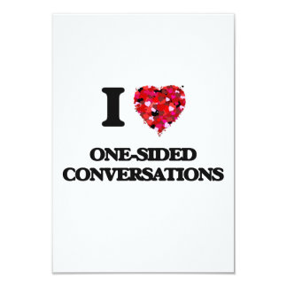 I Love One-Sided Conversations 3.5x5 Paper Invitation Card