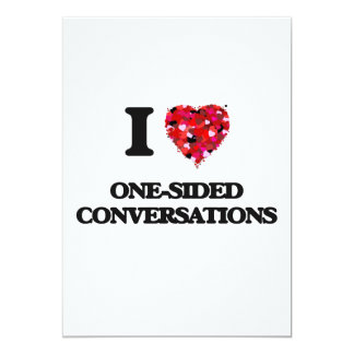 I Love One-Sided Conversations 5x7 Paper Invitation Card