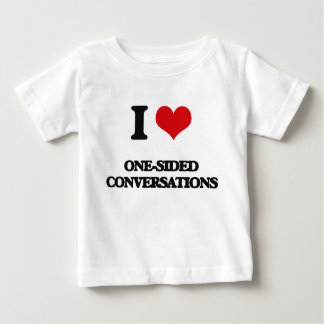 I Love One-Sided Conversations Shirts