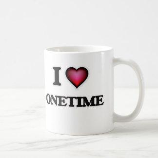 I Love Onetime Coffee Mug