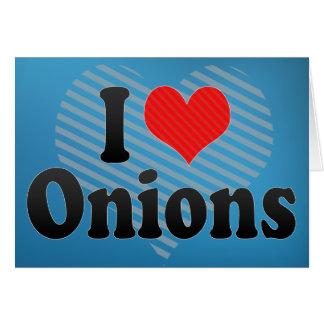 I Love Onions Card