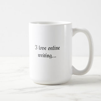 I love online writing... coffee mug