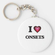 I Love Onsets Keychain