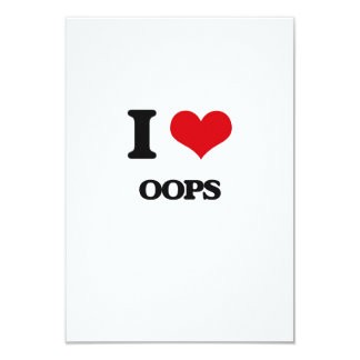 I Love Oops 3.5x5 Paper Invitation Card