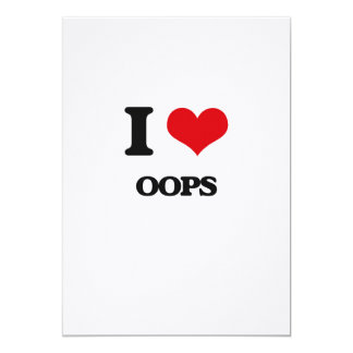 I Love Oops 5x7 Paper Invitation Card
