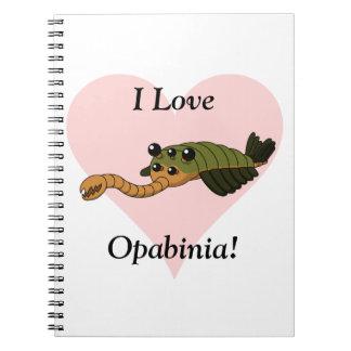 I Love Opabinia! Spiral Notebook