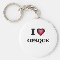 I Love Opaque Keychain