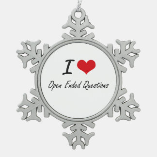 I Love Open-Ended Questions Snowflake Pewter Christmas Ornament