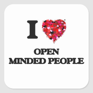 I Love Open Minded People Square Sticker