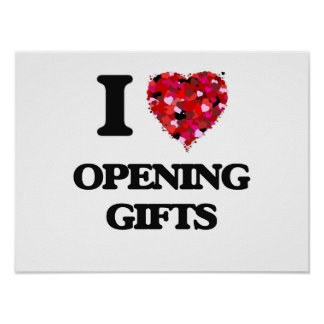 I Love Opening Gifts Poster