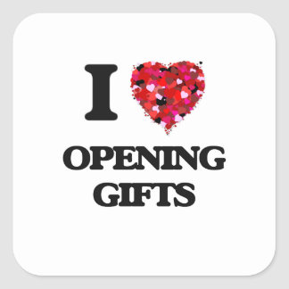 I Love Opening Gifts Square Sticker