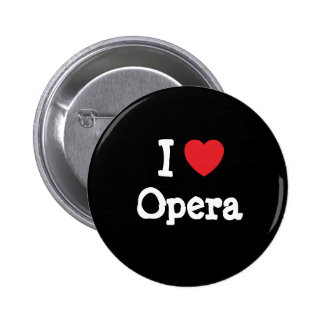 I love Opera heart custom personalized Button
