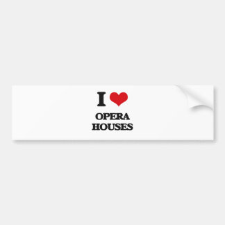 I Love Opera Houses Bumper Stickers