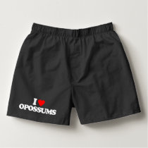 I LOVE OPOSSUMS BOXERS