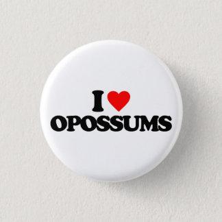 I LOVE OPOSSUMS PINBACK BUTTON
