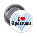 I Love Opossums Pinback Buttons