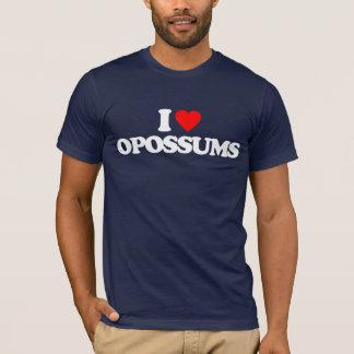 I LOVE OPOSSUMS T-Shirt