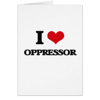 I Love Oppressor Card