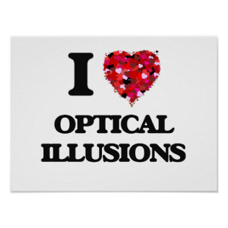 I Love Optical Illusions Poster