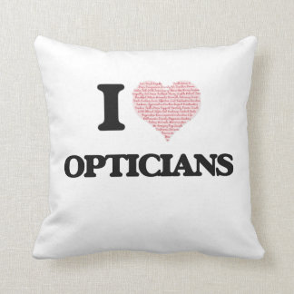 I love Opticians (Heart made from words) Throw Pillows