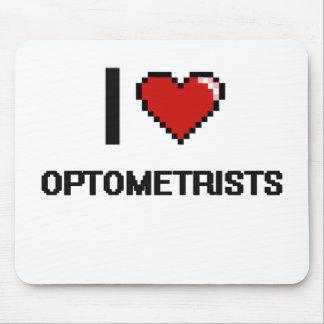 I love Optometrists Mouse Pad