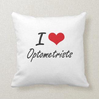 I love Optometrists Pillows