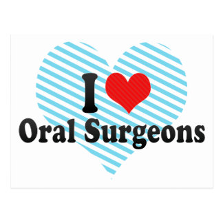 I Love Oral Surgeons Postcard