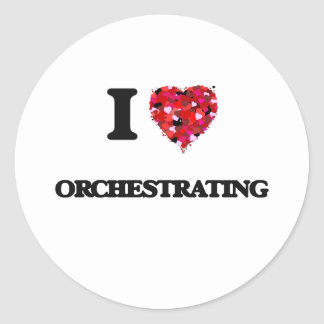 I Love Orchestrating Classic Round Sticker