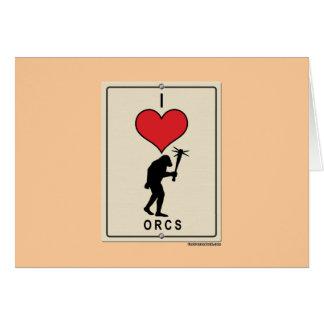 I Love Orcs Card