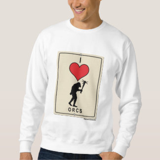 I Love Orcs Sweatshirt