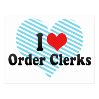 I Love Order Clerks Postcard