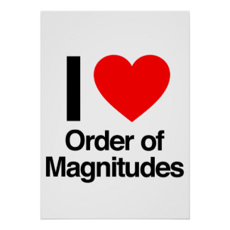 i love order of magnitudes posters