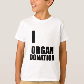 I love Organ Donation - Cool Funny Design T-Shirt