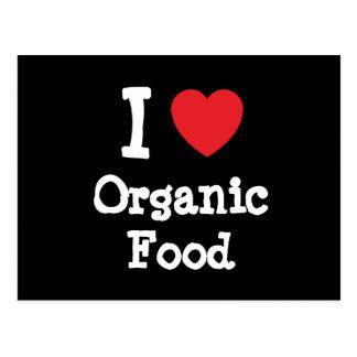 I love Organic Food heart custom personalized Post Cards