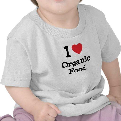 I love Organic Food heart custom personalized Tee Shirts