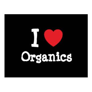I love Organics heart custom personalized Postcard