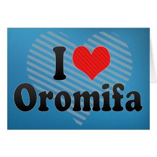 I Love Oromifa Greeting Card
