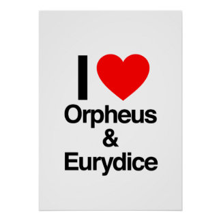i love orpheus and eurydice poster