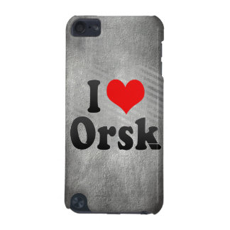 I Love Orsk, Russia. Ya Lyublyu Orsk, Russia iPod Touch (5th Generation) Covers