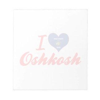 I Love Oshkosh, Wisconsin Memo Note Pad