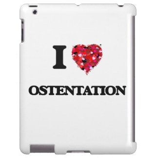 I Love Ostentation