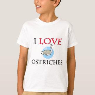 I Love Ostriches T-Shirt