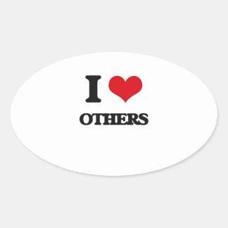 I love Others Oval Sticker