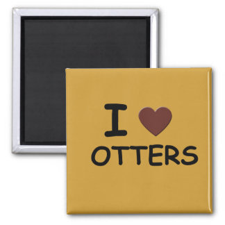 I love OTTERS 2 Inch Square Magnet