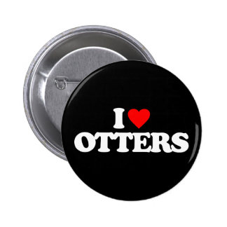 I LOVE OTTERS BUTTON