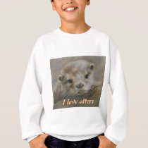 I love otters sweatshirt