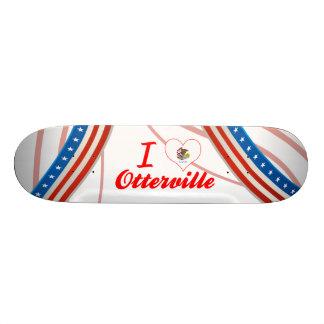 I Love Otterville, Illinois Skateboards