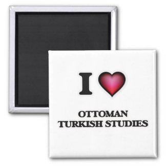 I Love Ottoman Turkish Studies Magnet