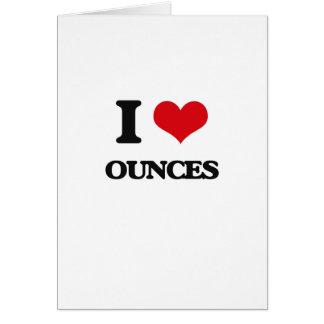 I Love Ounces Greeting Card