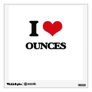 I Love Ounces Wall Decals